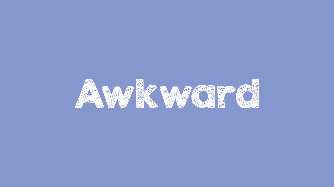 Arti Awkward