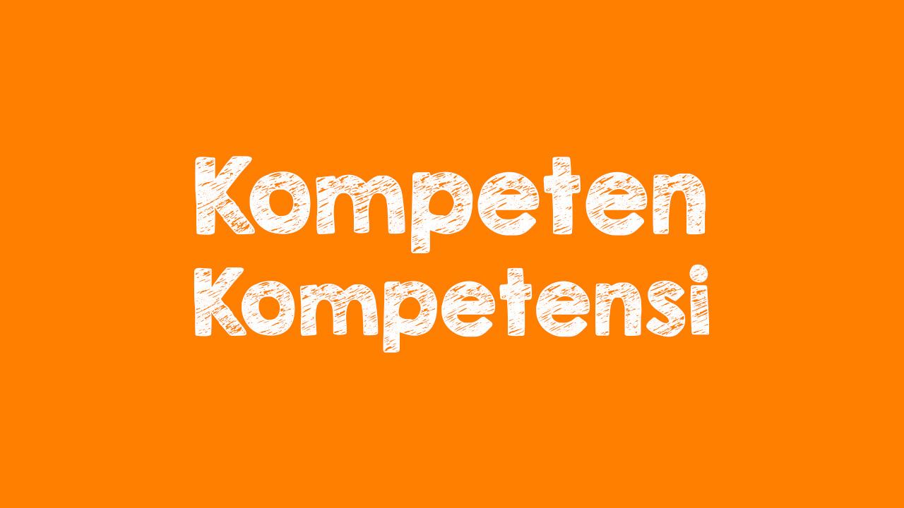 Kompeten dan Kompetensi