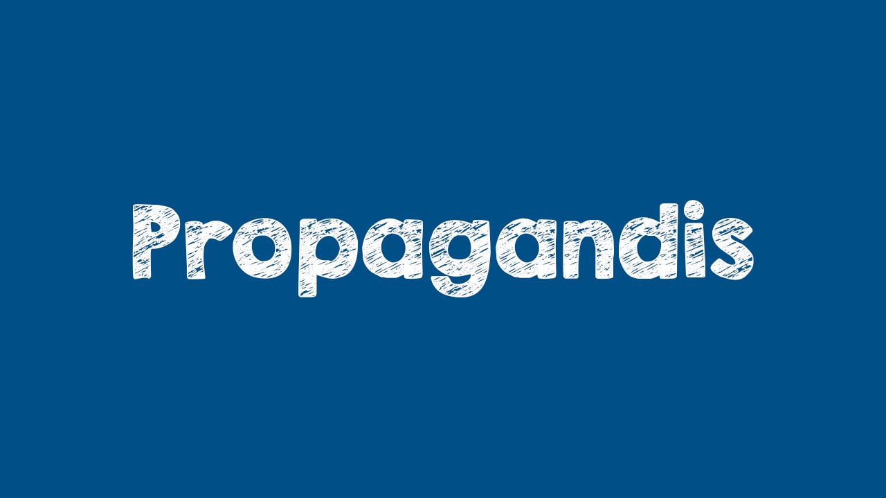 Arti Propagandis dan Propaganda