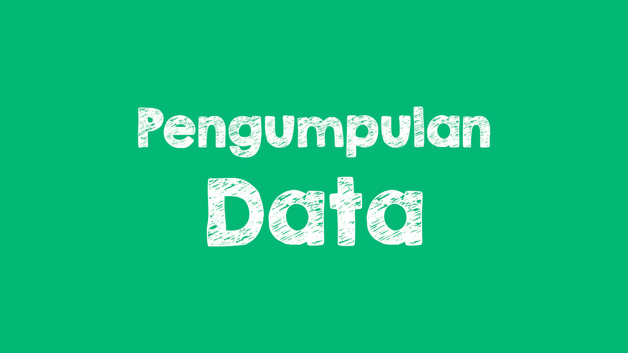 Teknik Pengumpulan Data Dalam Penelitian Geografi