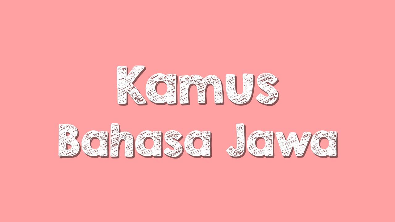 100+ Kamus Bahasa Jawa Halus