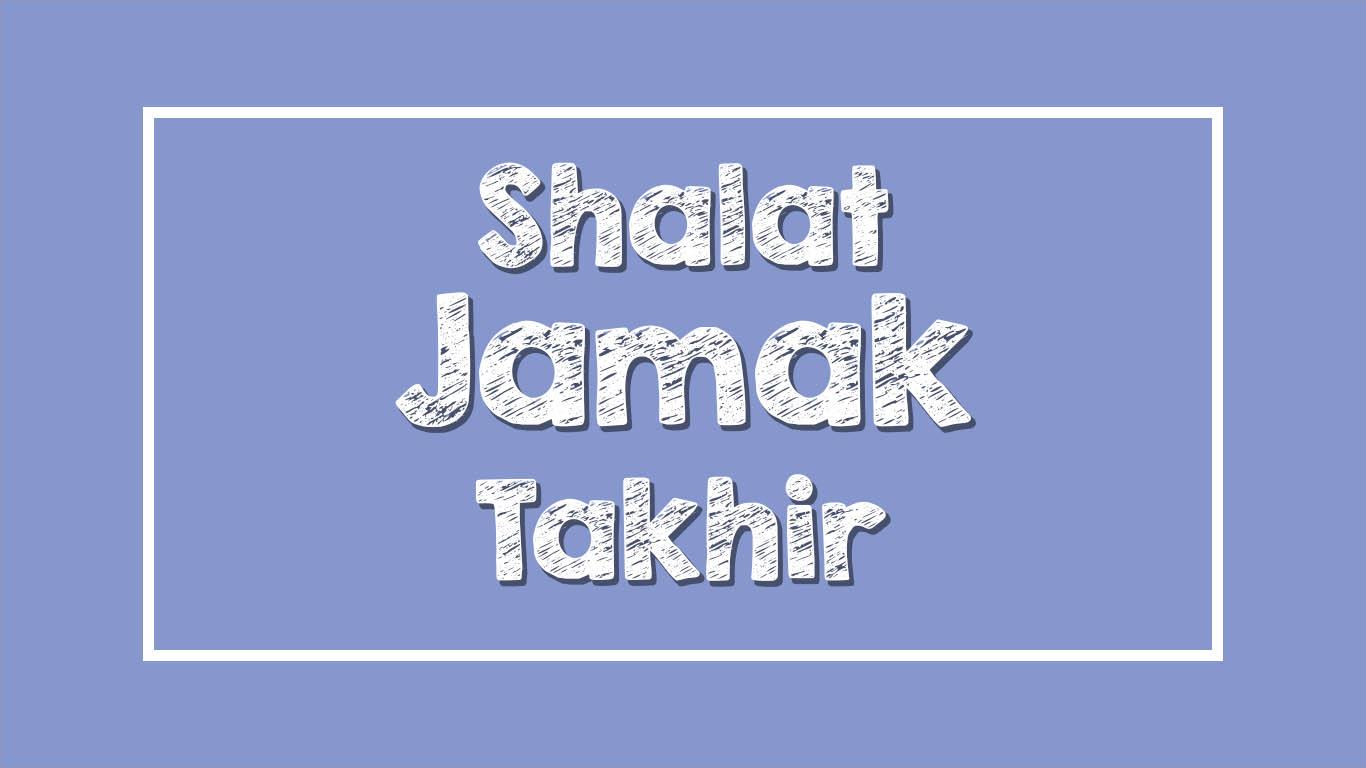 Shalat Jamak Takhir