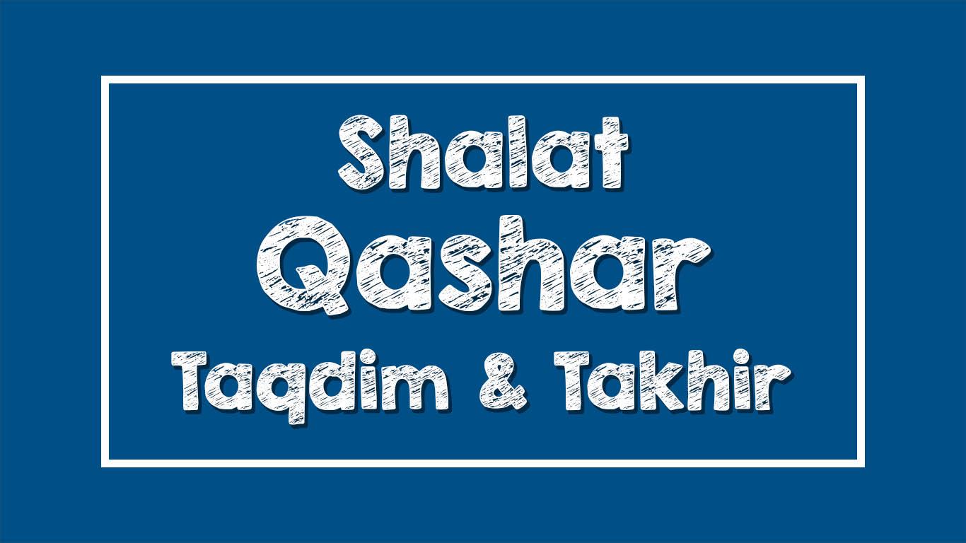 Shalat Qashar (Taqdim dan Takhir)