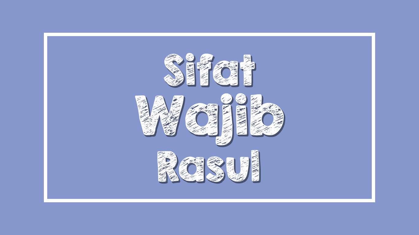 Sifat Wajib, Mustahil, dan Jaiz Rasul