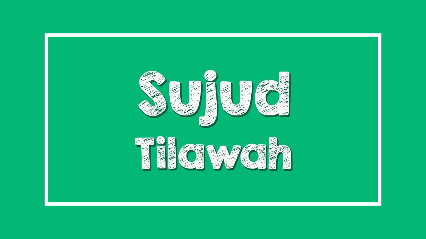 Sujud Tilawah - Hukum, Sebab, dan Manfaat