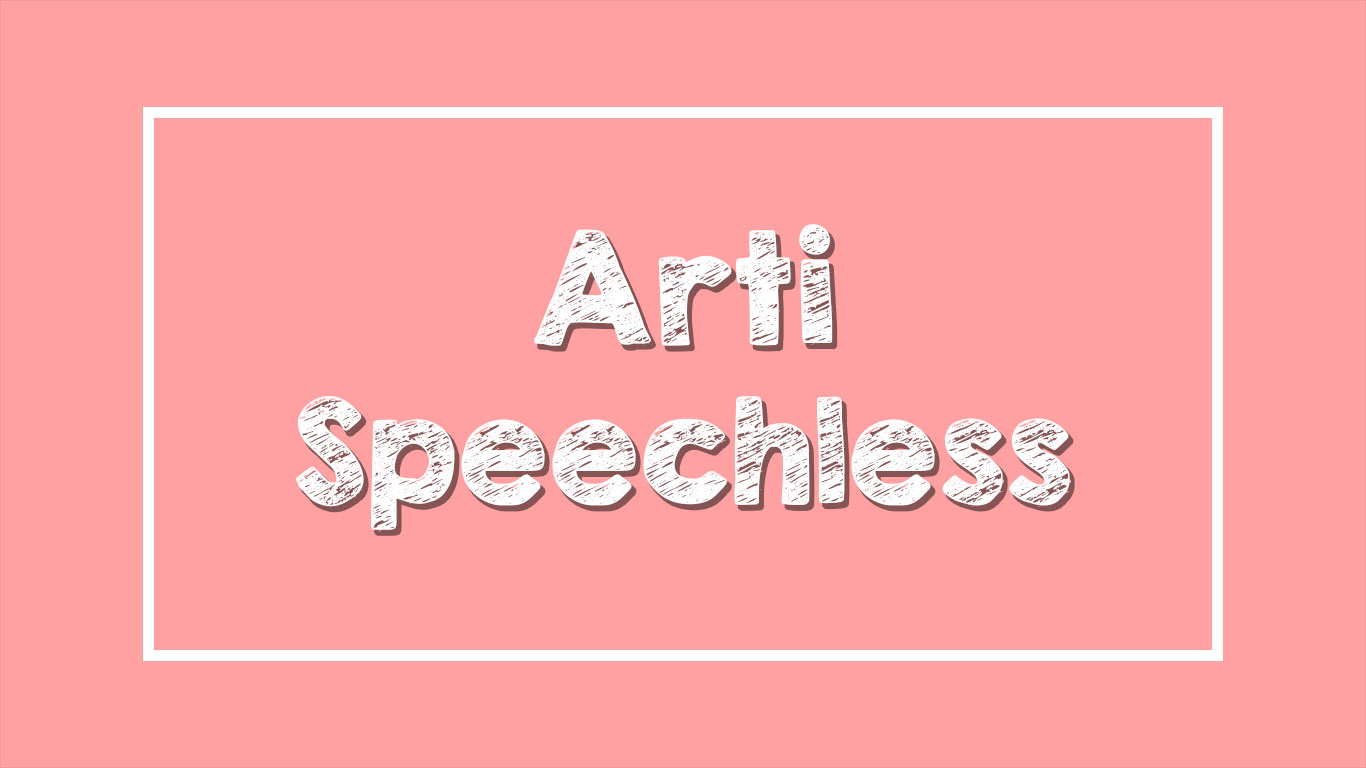 Arti Speechless