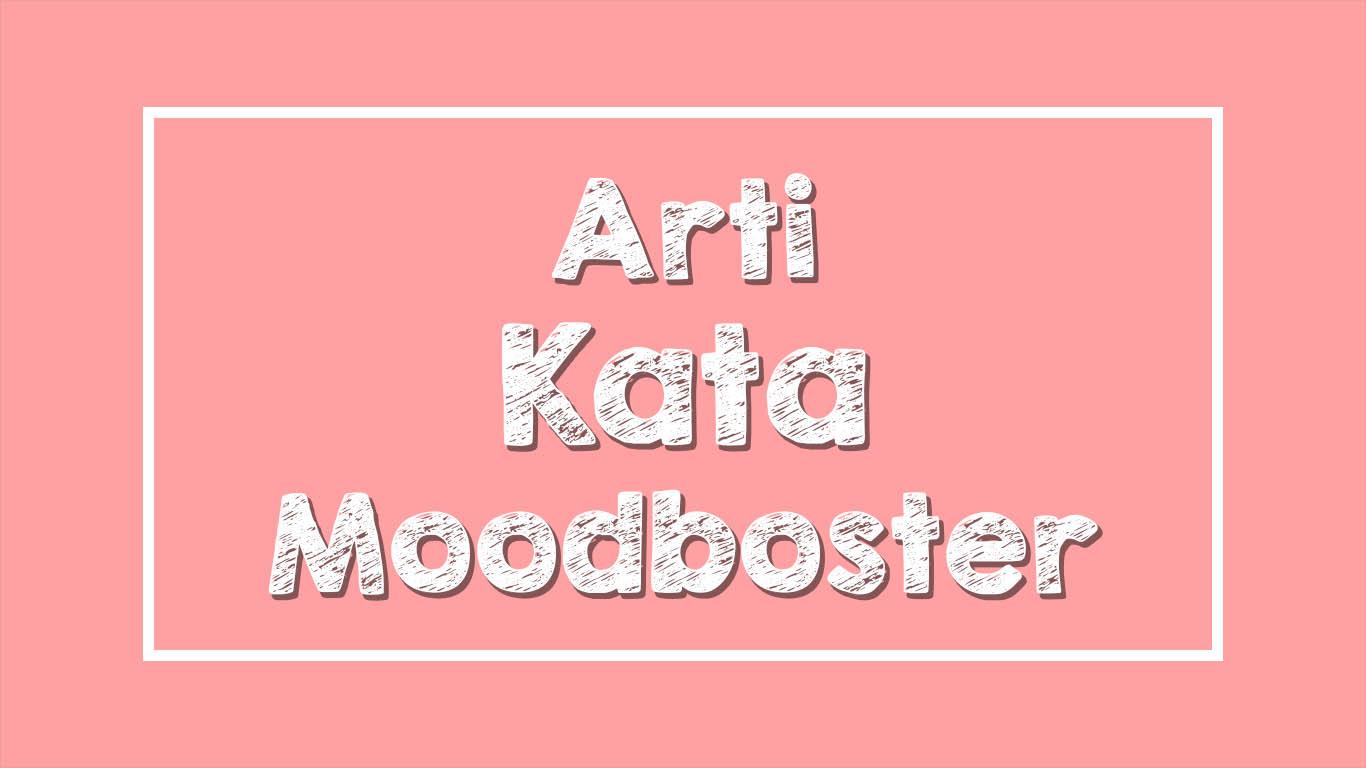 Arti Moodboster