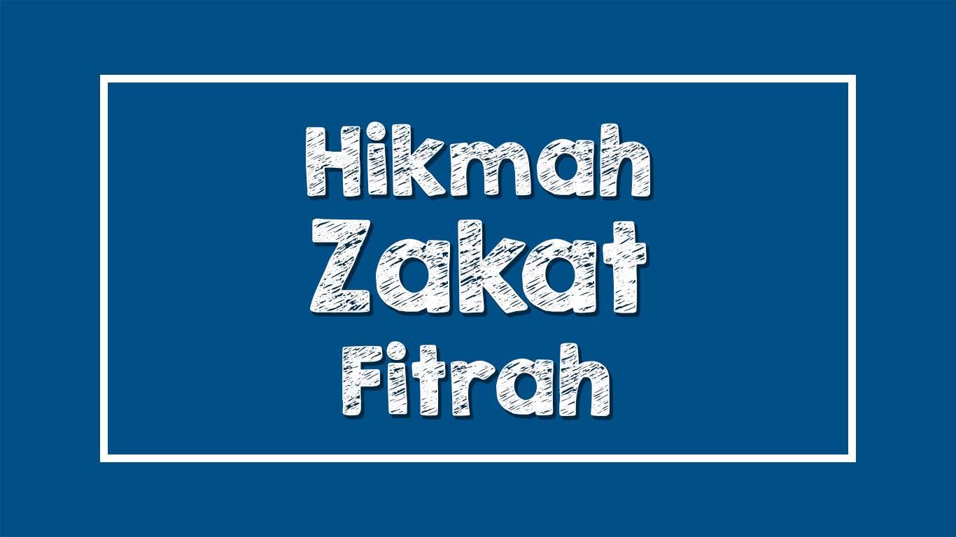 Hikmah Zakat Fitrah